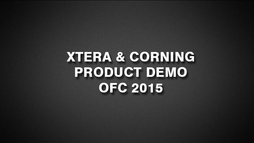 Corning & Xtera Product Demo at OFC 2015
